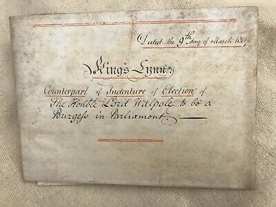 Rare 1809  Indenture Election Lord Walpole Burgess In Paliament For Kings Lynne