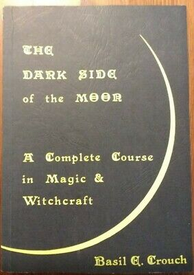 Grimoire Magick A COMPLETE COURSE IN MAGIC /& WITCHCRAFT   Finbarr Basil Crouch
