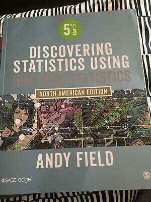 Discovering Statistics Using IBM SPSS Statistics North American Edition