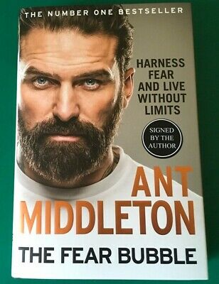 Signed Copy! The Fear Bubble: By Ant Middleton Brand New Hardback 2019