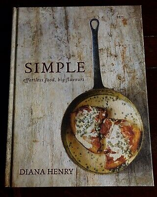 SIMPLE: effortless food, big flavours by Diana Henry (Hardback, 2016)