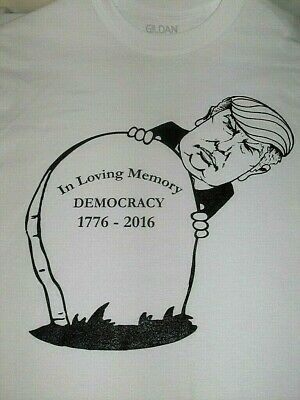 """Donald Trump """"In Loving Memory Democracy 1776-2016"""" Adult Size  M  T-Shirt"""