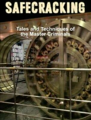 Safecracking book Tales of master criminals antique safe locksmith