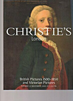 Christies 2004 British Pictures 1500-1850 & Victorian Pictures