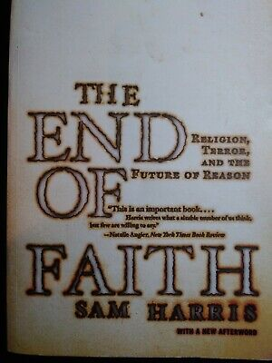 The End of Faith : Religion, Terror, and the Future of Reason by Sam Harris (20…