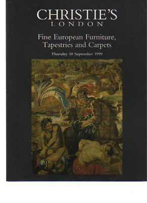 Christies 1999 Fine European Furniture, Tapestries & Carpets