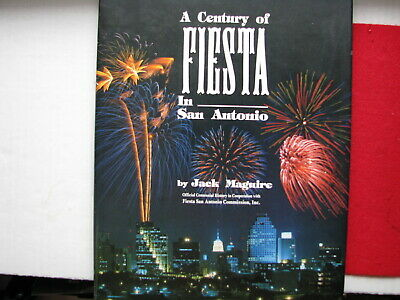 A Century of Fiesta in San Antonio by Jack Maguire 1st Edition SIGNED HC DJ