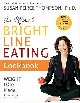 The Official Bright Line Eating Cookbook: Weight Loss Made Simple Hardcover