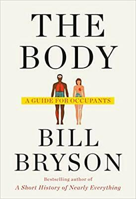 """The Body : A Guide for Occupants by Bill Bryson 2019 """"Fast Delivery"""""""