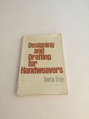 Designing And Drafting For Hand Weavers Book