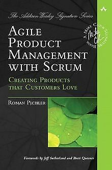 Agile Product Management with Scrum: Creating Products Tha... | Livre | état bon