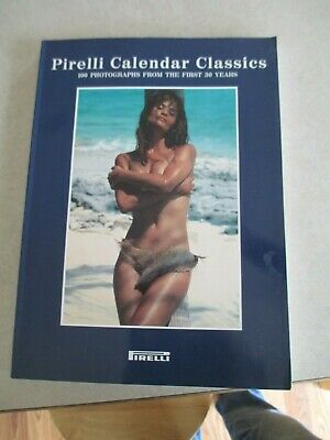 Pirelli Calendar Classics. 100 Photographs from the First 30 Years.