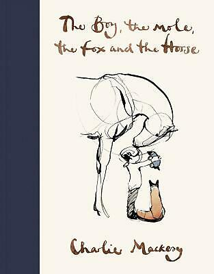 The Boy, The Mole, The Fox and The Horse by Charlie Mackesy New Hardcover Book