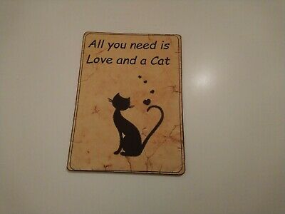 Schild All You Need Is Love And A Cat