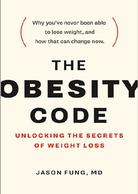 The Obesity Code : Unlocking the Secrets of Weight Loss [P.D.F version]