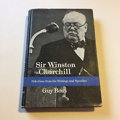 SIR WINSTON CHURCHILL Selections from his Writings and Speeches by Guy Boas 1966