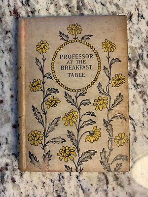"circa 1910 Antique Book ""Professor at the Breakfast Table"" Oliver Wendell Holmes"