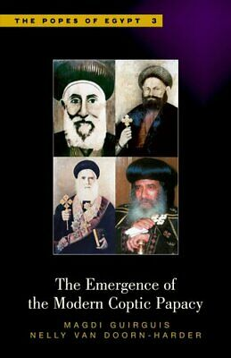 The Emergence of the Modern Coptic Papacy by Magdi Guirguis 9789774161032