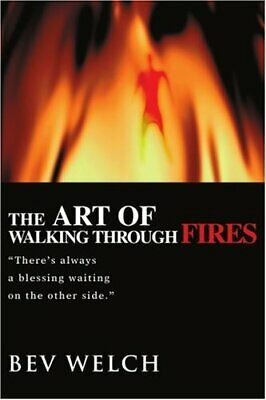 THE ART OF WALKING THROUGH FIRES: There's always a blessing waiting on the othe