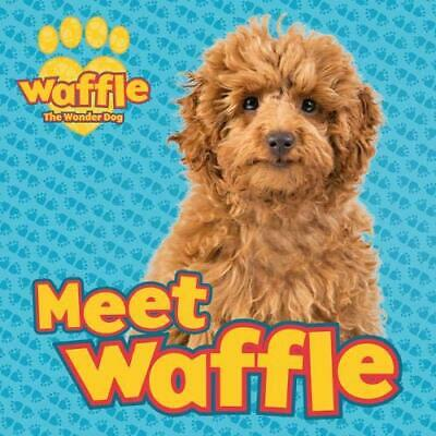 Meet Waffle! (Waffle the Wonder Dog) by Scholastic New Paperback Book