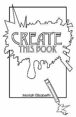 Create This Book by Moriah Elizabeth PAPERBACK 2015
