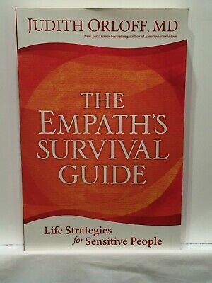 The Empath's Survival Guide : Life Strategies for Sensitive People by Judith...