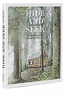 Hide and Seek: The Architecture of Cabins and Hide-Ou... | Livre | état très bon