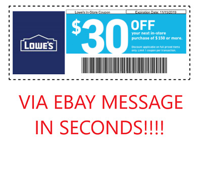 ONE 1x Lowes $30 off $150Coupons - Fastest Delivery - Expires 11-30-2019 instore