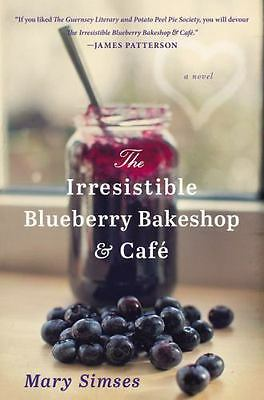 The Irresistible Blueberry Bakeshop & Cafe by Simses, Mary