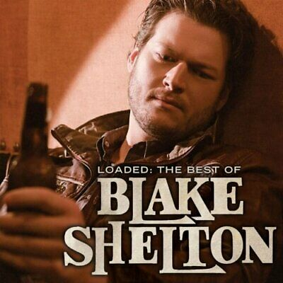 Blake Shelton  - Loaded: The Best Of... - Cd - New