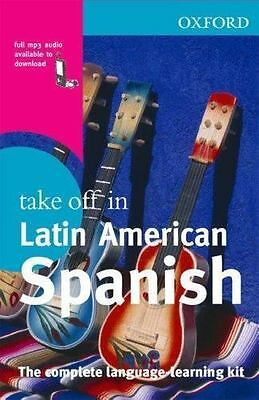 Take off in: Latin American Spanish : The Complete Language-Learning by...