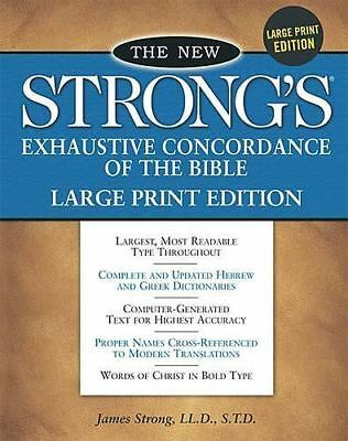 The New Strong's Exhaustive Concordance Of The Bible Large Print Hardcopy