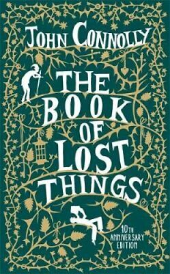 The Book of Lost Things 10th Anniversary Edition by John Connolly 9781473657045