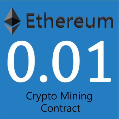 Ethereum 0.01 ETH - MINING CONTRACT - Crypto Currency - Top 2 Coin! Cheap Crypto
