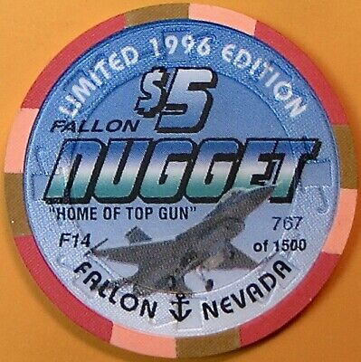 $5 Casino chip. Nugget, Fallon, NV. Home of Top Gun, LTD #767 of 1500. O74.