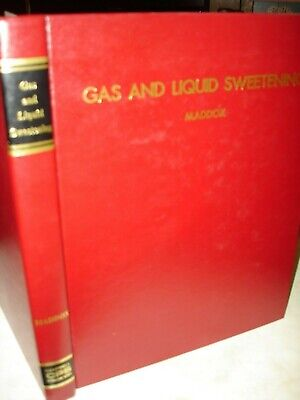 GAS AND LIQUID SWEETENING by DR. R.N. MADDOX>1977/ 300 pages