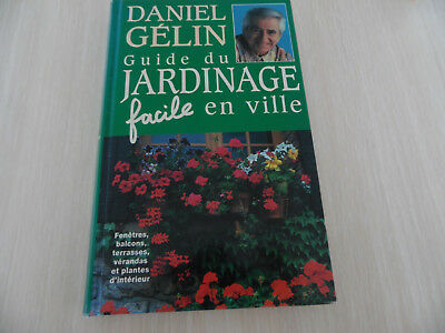 Guide Du Jardinage Facile En Ville        Daniel Gélin