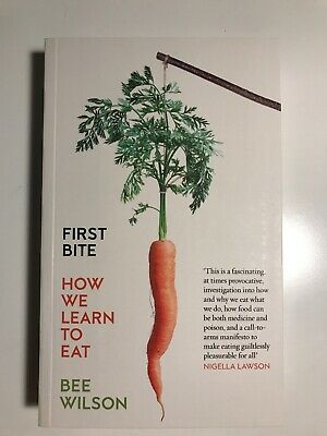 First Bite: How We Learn to Eat by Bee Wilson (Paperback, 2015)