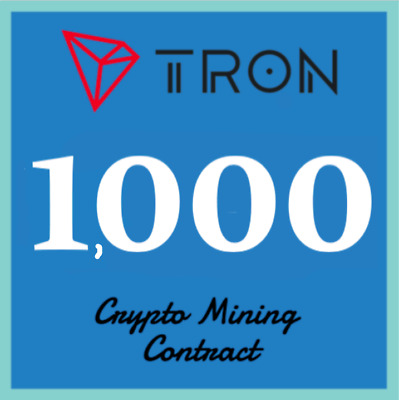 Tron 1,000 TRX - MINING CONTRACT - Crypto Currency - Top 15 Coinmarketcap!!