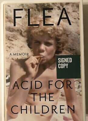 Flea Acid For The Children Signed Autograph Book A Memoir Red Hot Chili Peppers
