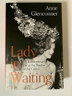 Lady in Waiting My Extraordinary Life in the Shadow of the Crown Anne Glenconner