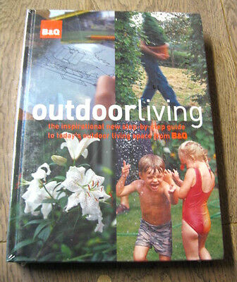 Outdoor Living Book B& Q Step By Step Guide To Designing & Enjoying Your Garden