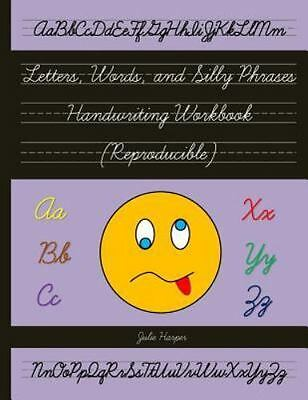 Letters, Words, and Silly Phrases Handwriting Workbook (Reproducible): Practice