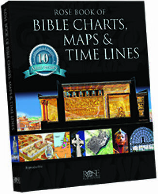 Rose Book of Bible Charts, Maps & Time Lines Vol. 1 10th Annive... 978159636