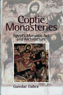Coptic Monasteries Art and Architecture of Early Christian Egypt 9789774246913