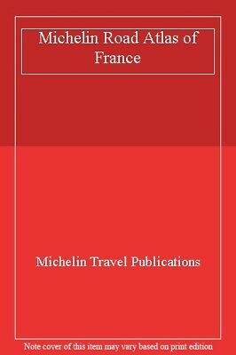 Michelin Road Atlas of France By Michelin Travel Publications. 9780600577447