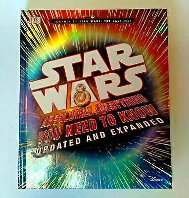 STAR WARS Absolutely Everything you need to know - 2015 Hardcover -DK Publishing