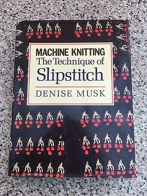 Machine Knitting Book: The Technique of Slipstitch by Denise Musk