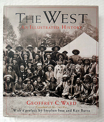 The West An Illustrated History by Geoffrey C. Ward and Dayton Duncan HC/DJ 1996