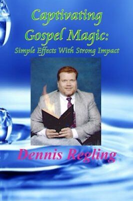 Captivating Gospel Magic:: Simple Effects With Strong Impact